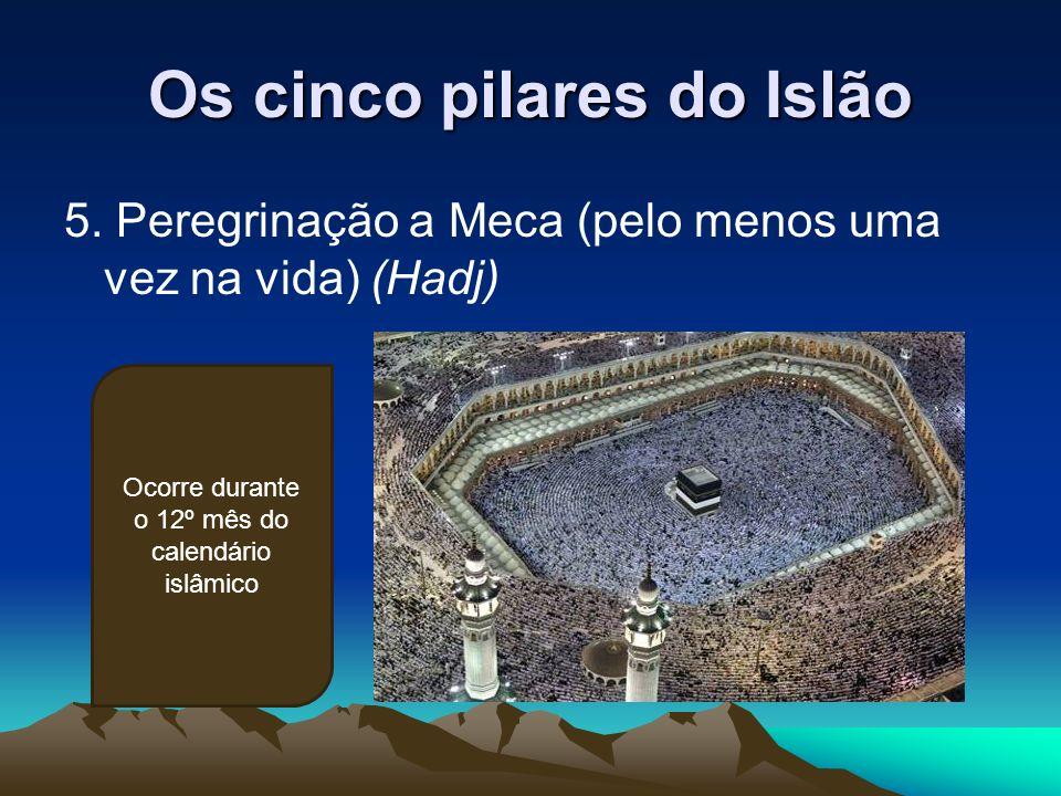 Os cinco pilares do Islão 5.