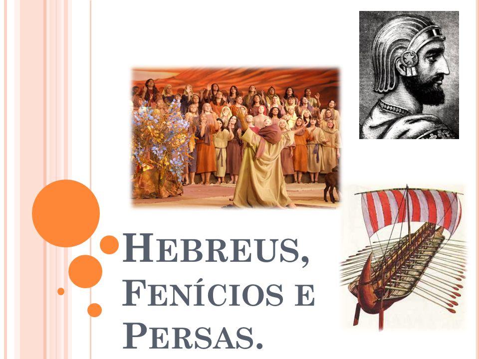 H EBREUS, F ENÍCIOS E P ERSAS.