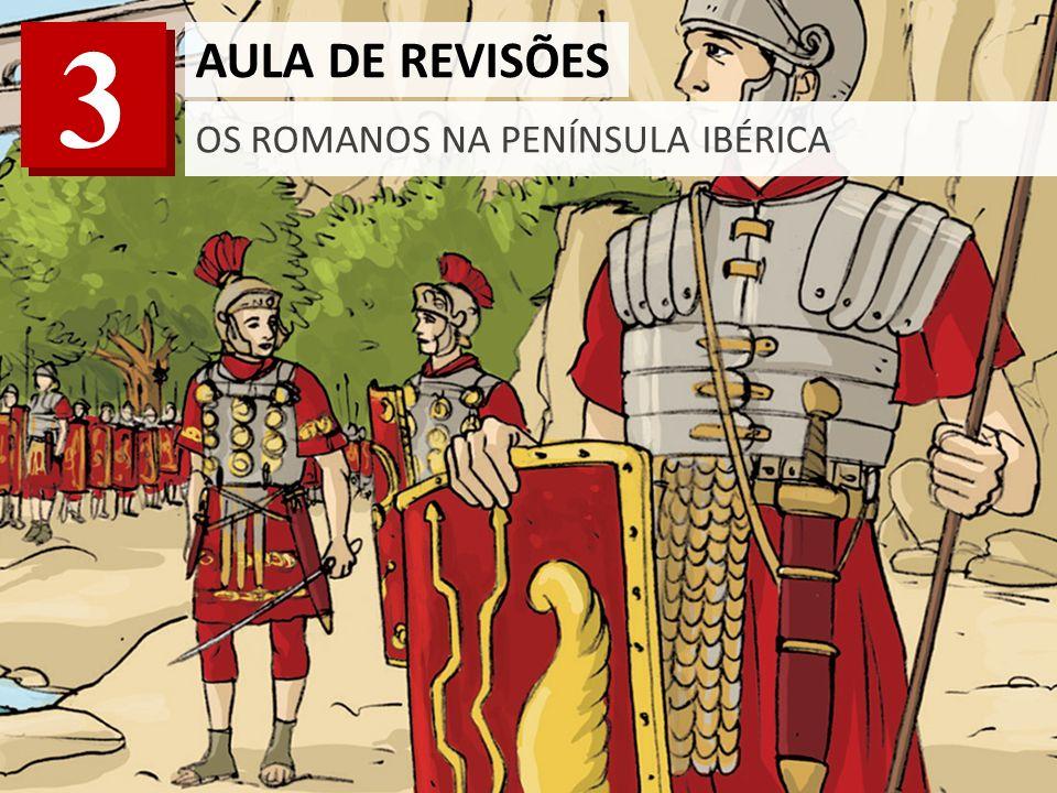 3 AULA DE REVISÕES   OS ROMANOS NA PENÍNSULA IBÉRICA DA CIDADE DE ROMA À FORMAÇÃO DE UM IMPÉRIO Por volta de 750 a.C., desenvolveu-se na Península Itálica a cidade de Roma.