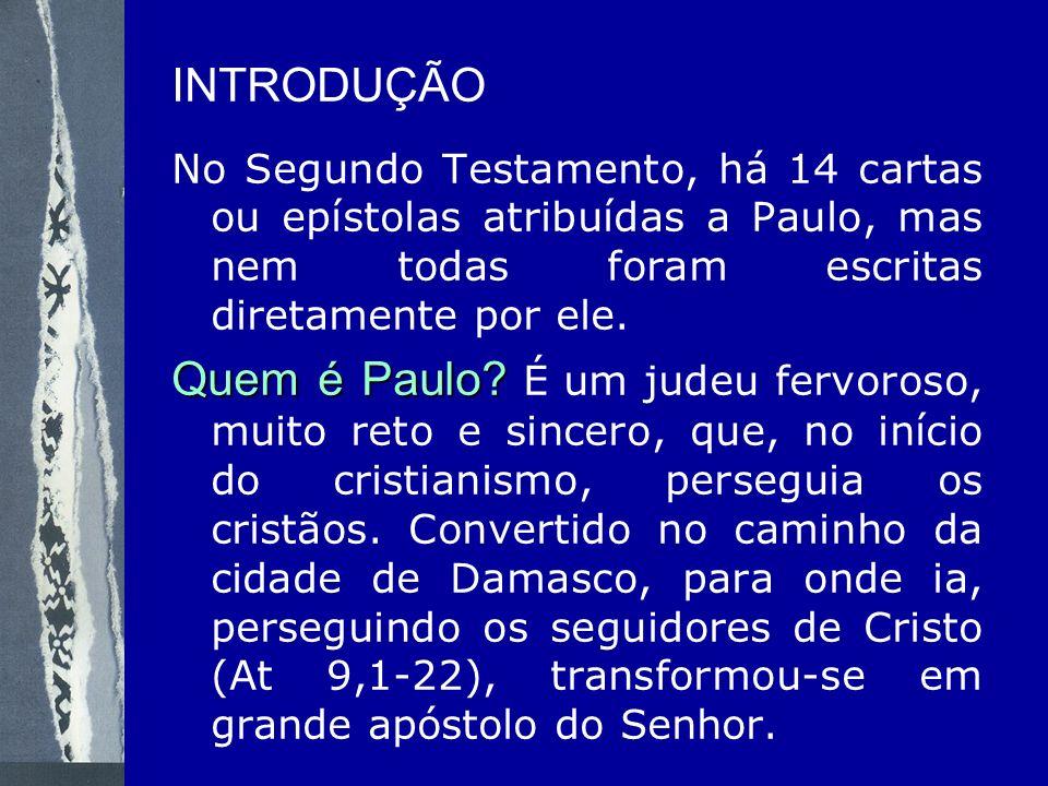 INTRODUÇÃO No Segundo Testamento, há 14 cartas ou epístolas atribuídas a Paulo, mas nem todas foram escritas diretamente por ele.