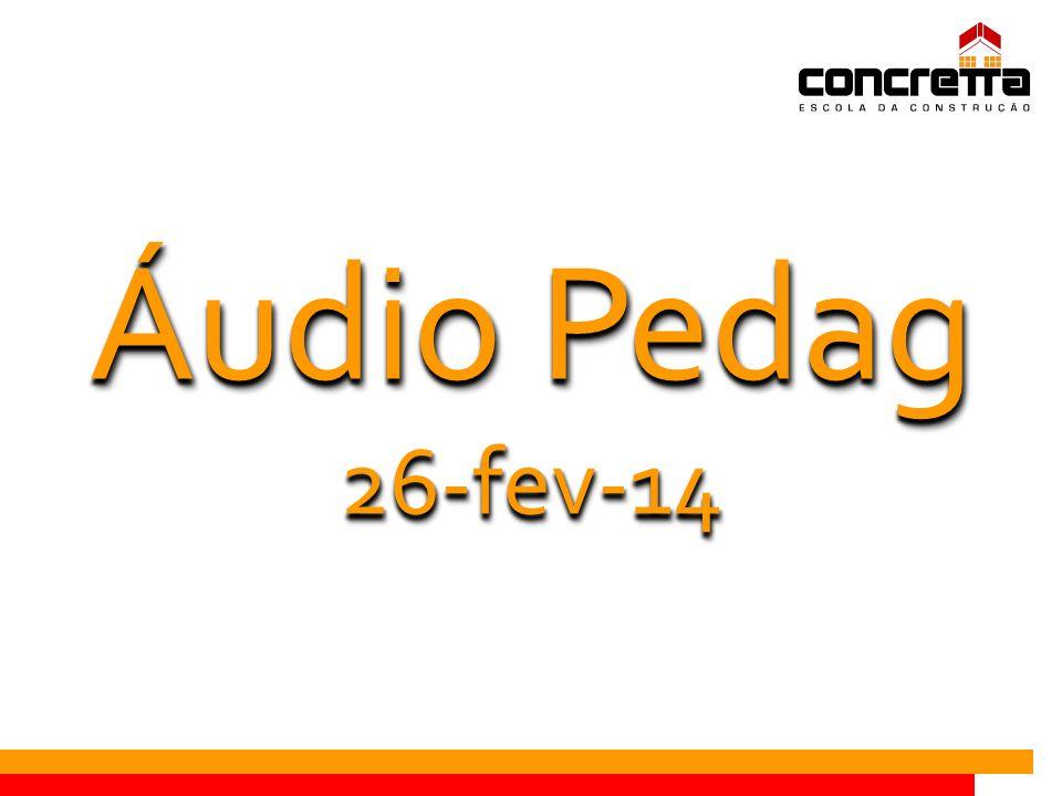 Áudio Pedag 26-fev-14 26-fev-14
