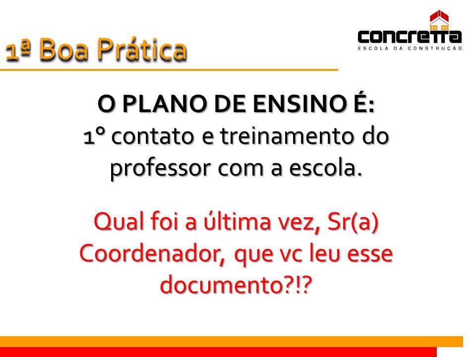 O PLANO DE ENSINO É: 1° contato e treinamento do professor com a escola.
