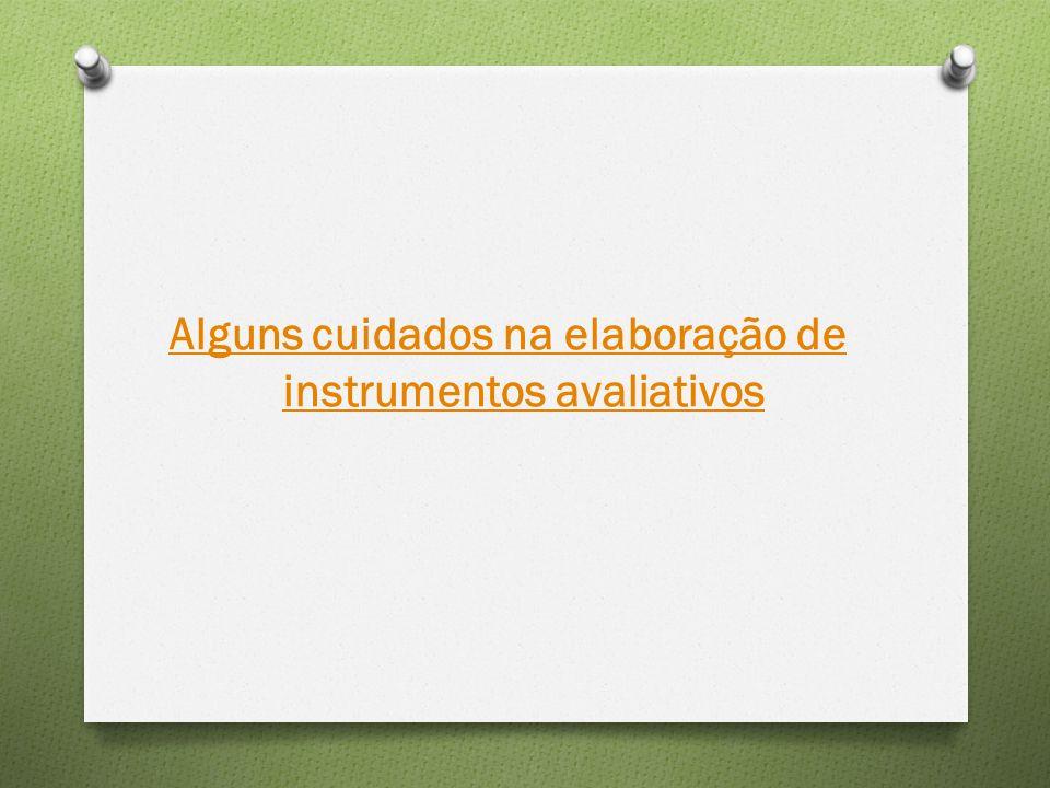 Alguns cuidados na elaboração de instrumentos avaliativos
