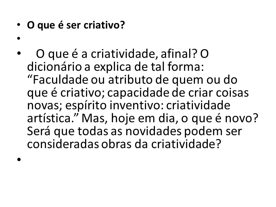 O que é ser criativo. O que é a criatividade, afinal.