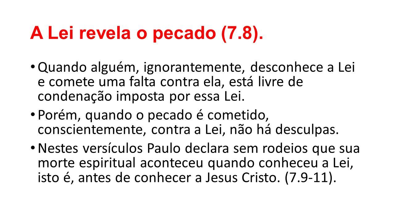 A Lei revela o pecado (7.8).