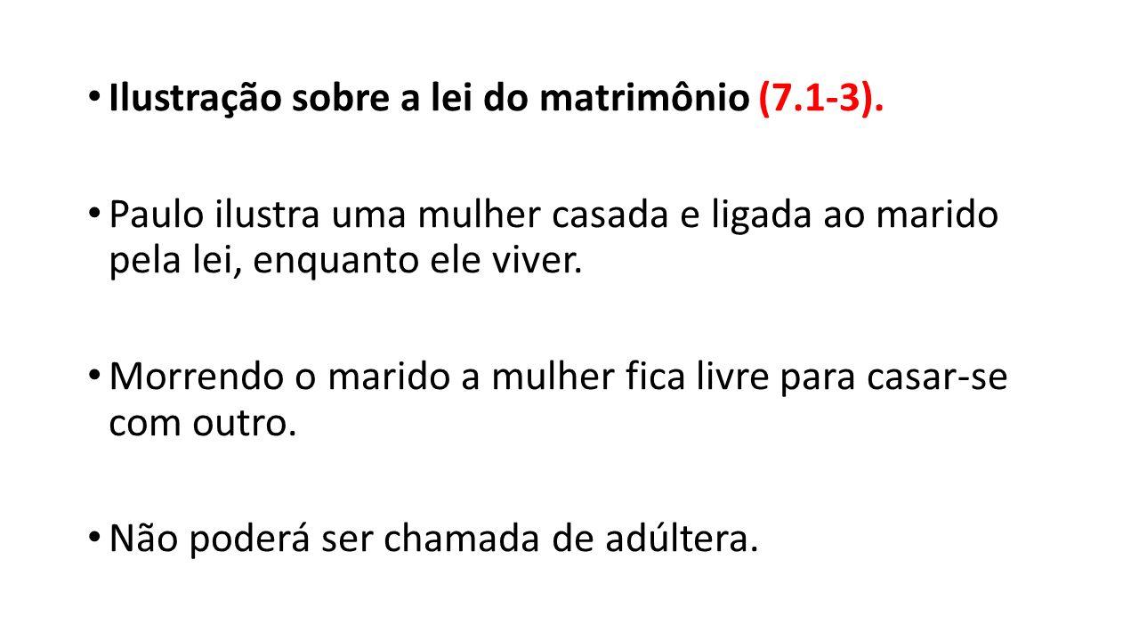 Ilustração sobre a lei do matrimônio (7.1-3).