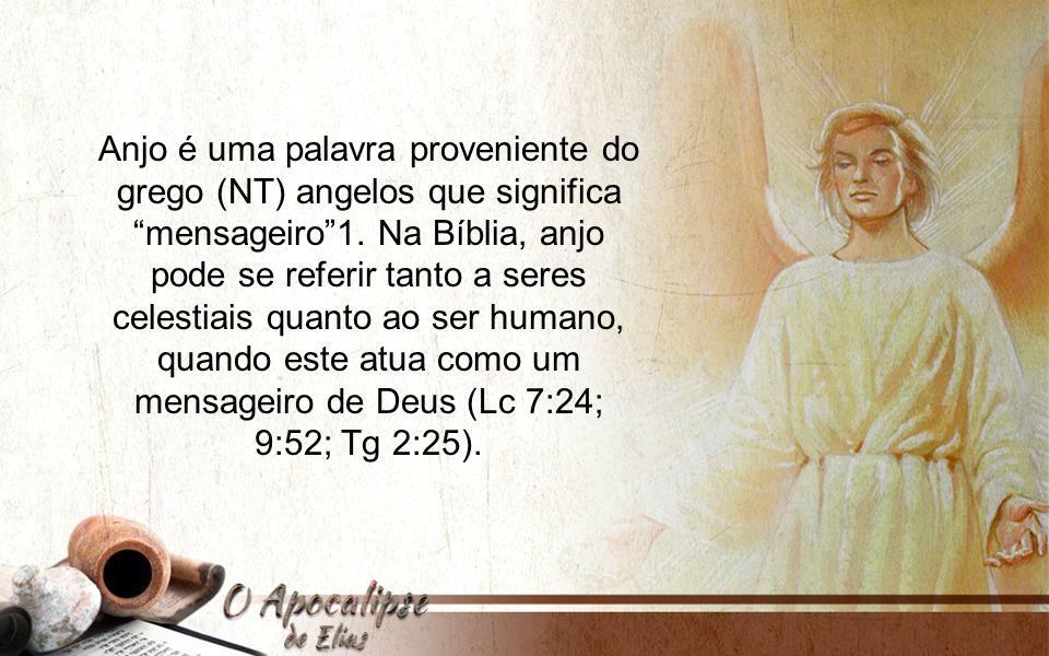 Anjo é uma palavra proveniente do grego (NT) angelos que significa mensageiro 1.