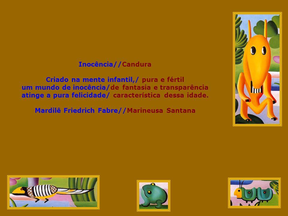 Frutos // Refúgio Cores e abundância, // Fascínio e alegria, Verdes corações – // Risos cristalinos, Pomar da infância.
