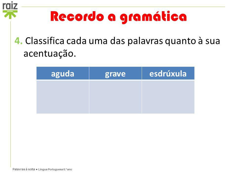 Palavras à solta ● Língua Portuguesa 6.º ano 4.