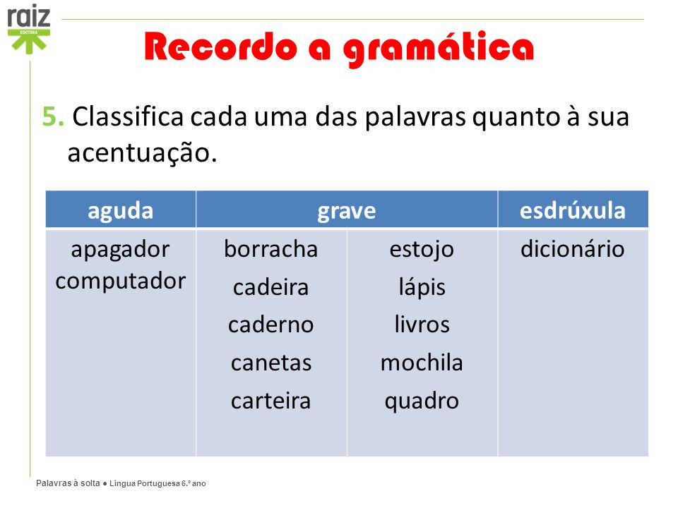 Palavras à solta ● Língua Portuguesa 6.º ano 5.