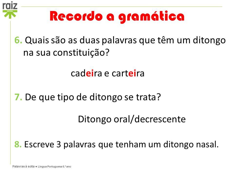 Palavras à solta ● Língua Portuguesa 6.º ano 6.