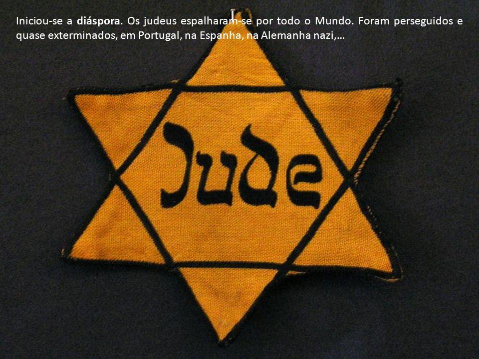 Iniciou-se a diáspora. Os judeus espalharam-se por todo o Mundo.