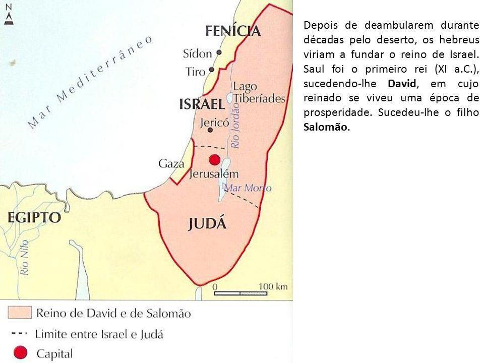 Depois de deambularem durante décadas pelo deserto, os hebreus viriam a fundar o reino de Israel.