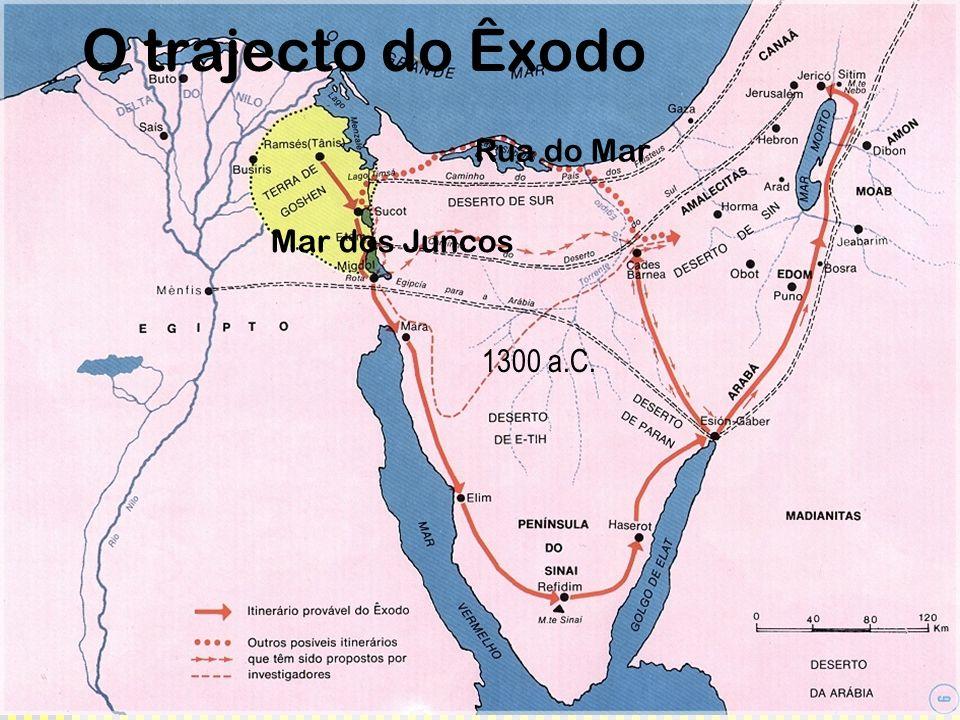 O trajecto do Êxodo 1300 a.C. Rua do Mar Mar dos Juncos