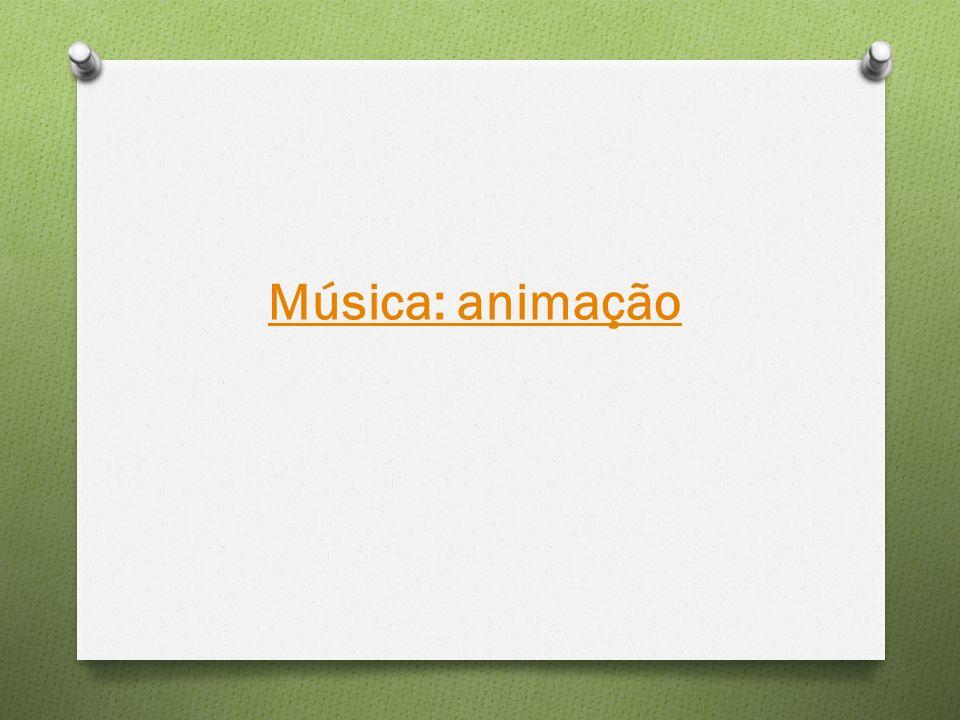Música: animação