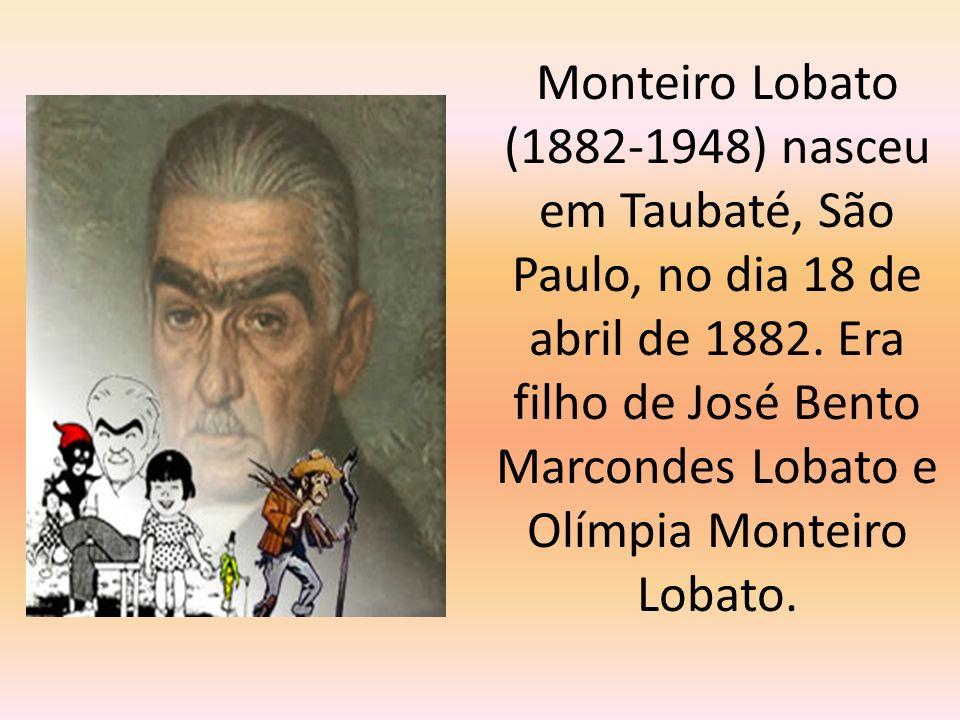 Monteiro Lobato (1882-1948) nasceu em Taubaté, São Paulo, no dia 18 de abril de 1882.