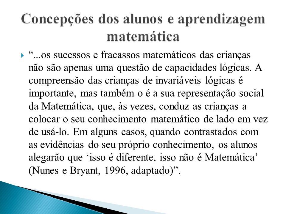  ...os sucessos e fracassos matemáticos das crianças não são apenas uma questão de capacidades lógicas.