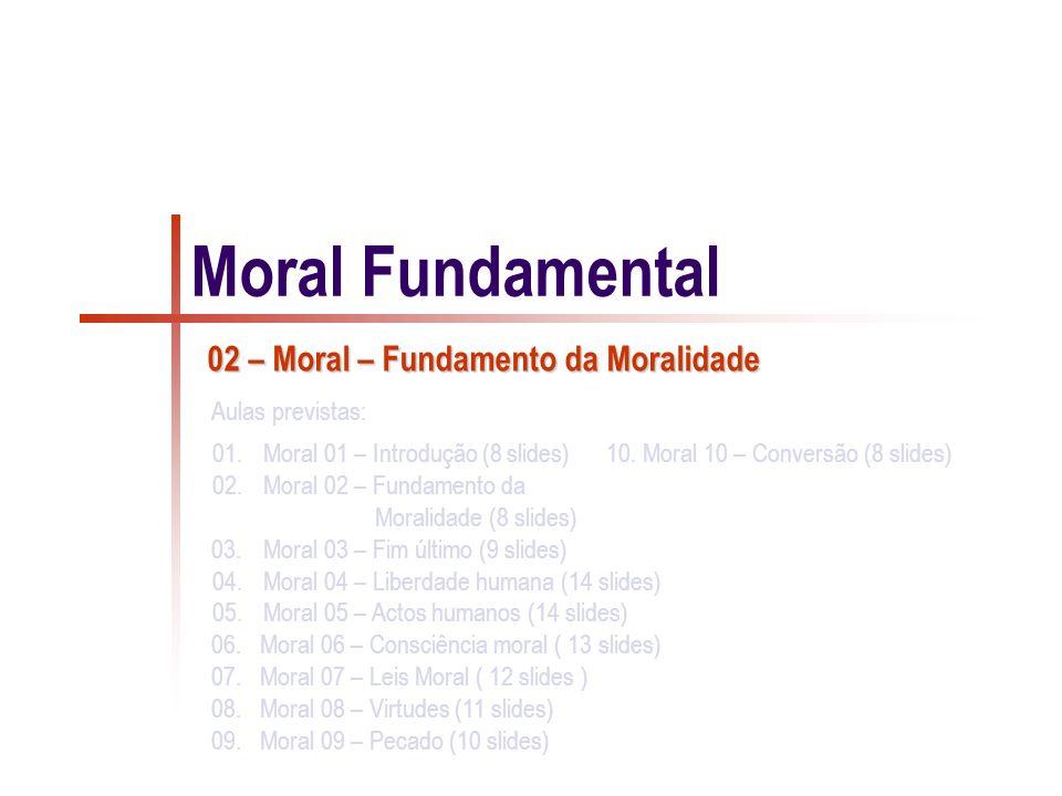 1/8 Fundamento da Moralidade  Poderia haver uma ética não religiosa baseada numa concepção racional da dignidade da pessoa humana.
