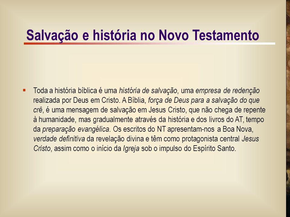 1/9 Salvação e história no Novo Testamento  Toda a história bíblica é uma história de salvação, uma empresa de redenção realizada por Deus em Cristo.