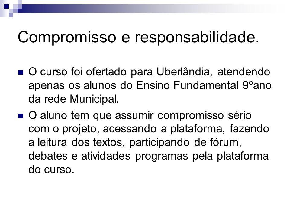 Compromisso e responsabilidade.