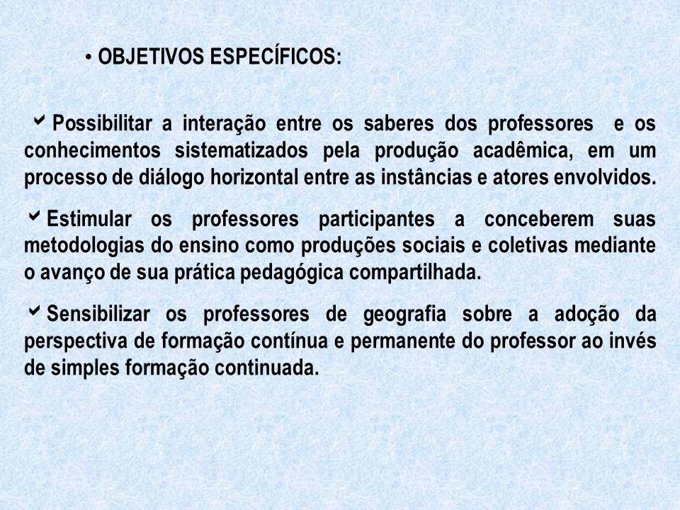  Possibilitar a interação entre os saberes dos professores e os conhecimentos sistematizados pela produção acadêmica, em um processo de diálogo horiz