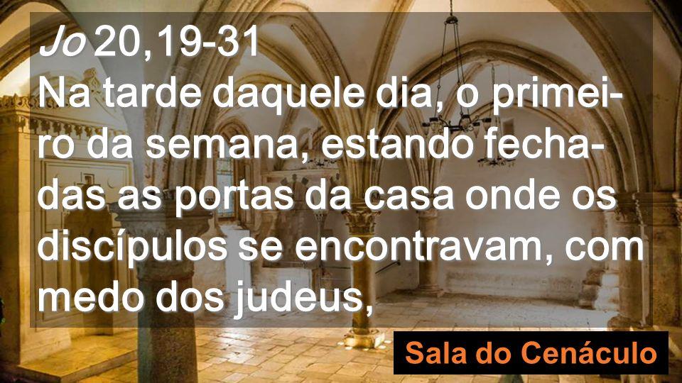 O Cenáculo é o lugar onde se reuniram os Apóstolos depois da Ressurreição Aqui aconteceram as duas aparições do evangelho de hoje Cenáculo