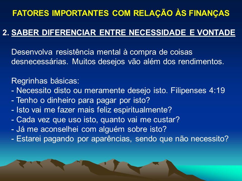 FATORES IMPORTANTES COM RELAÇÃO ÀS FINANÇAS 2.