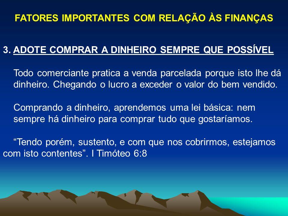 FATORES IMPORTANTES COM RELAÇÃO ÀS FINANÇAS 3.