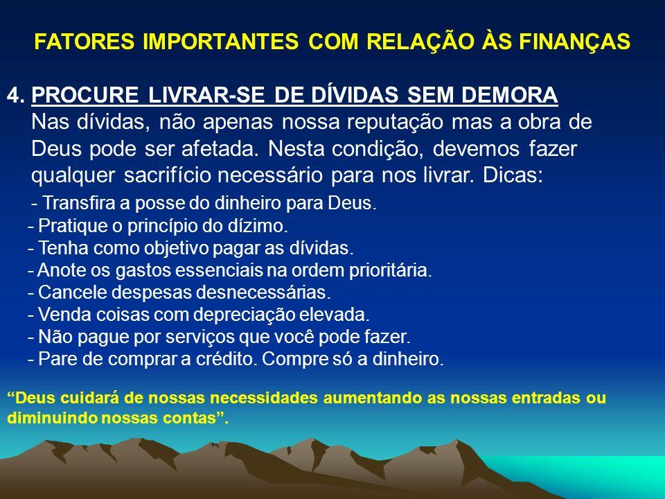 FATORES IMPORTANTES COM RELAÇÃO ÀS FINANÇAS 4.