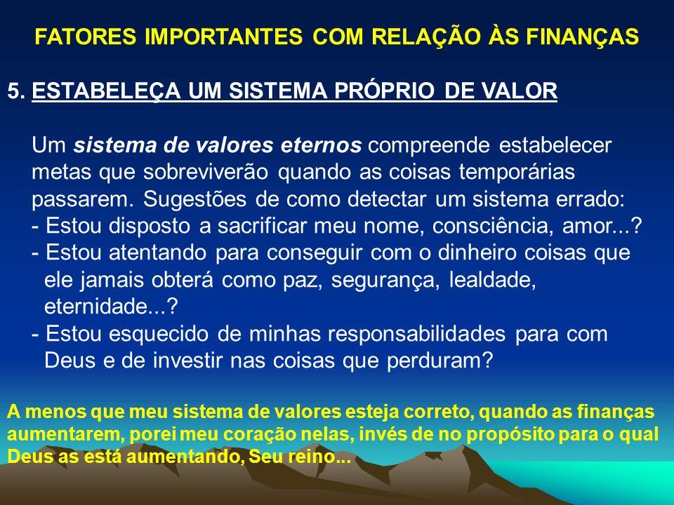 FATORES IMPORTANTES COM RELAÇÃO ÀS FINANÇAS 5.
