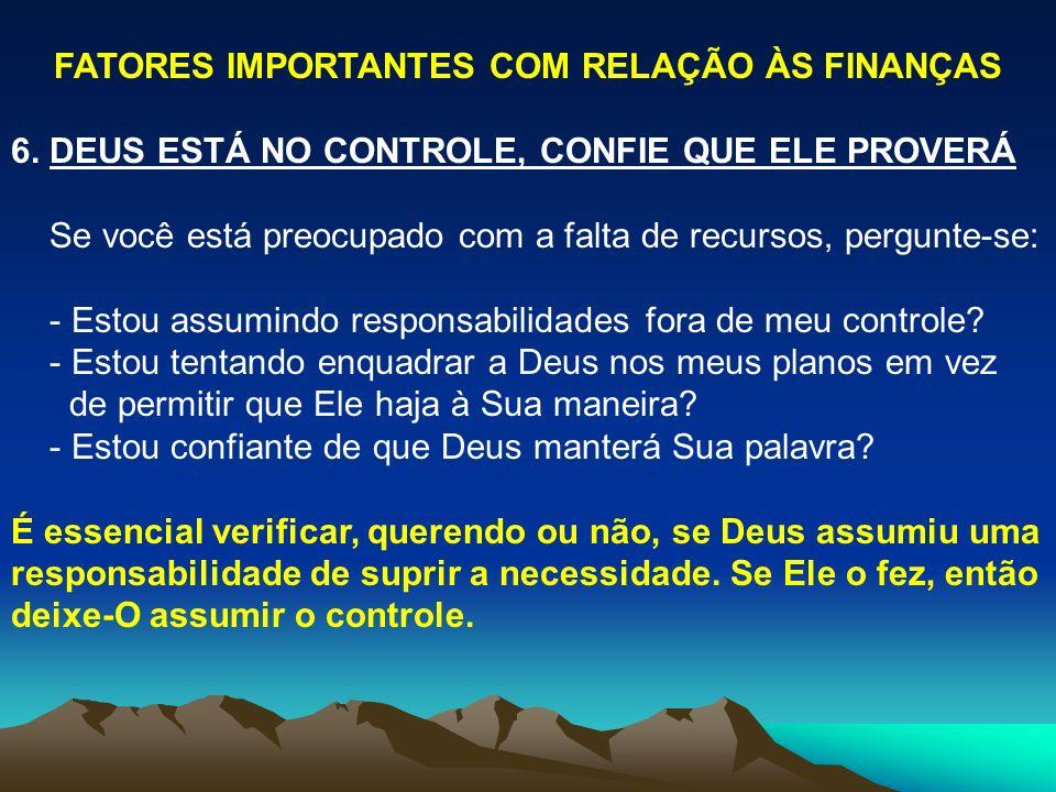 FATORES IMPORTANTES COM RELAÇÃO ÀS FINANÇAS 6.
