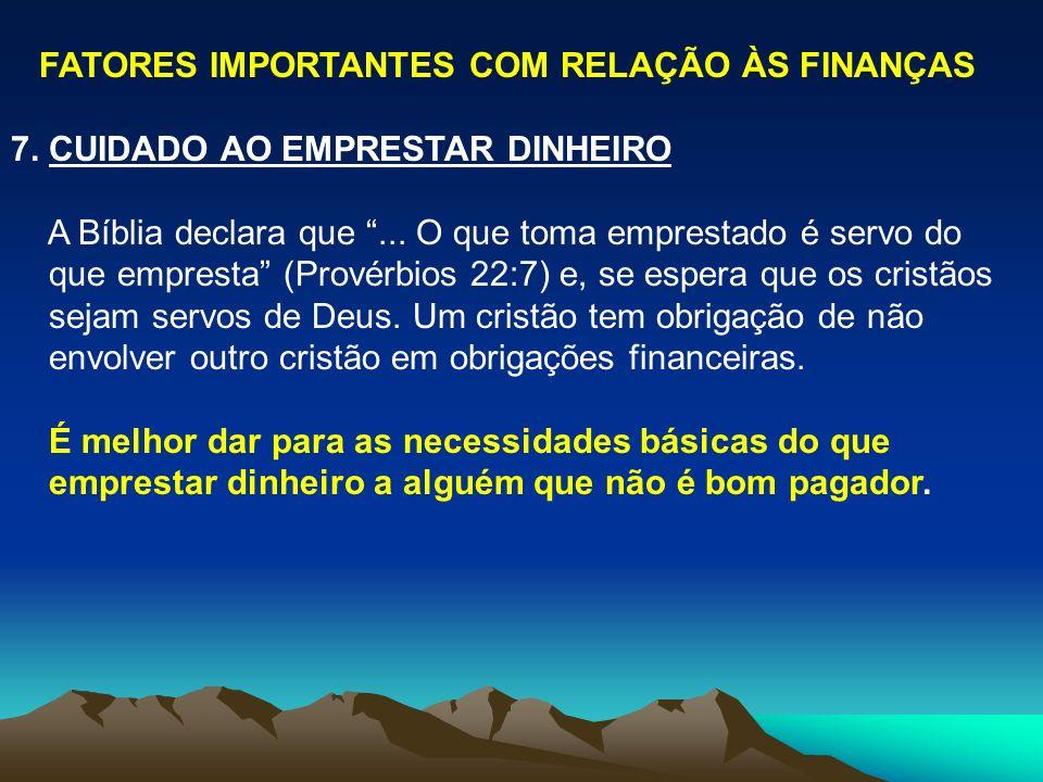 FATORES IMPORTANTES COM RELAÇÃO ÀS FINANÇAS 7.