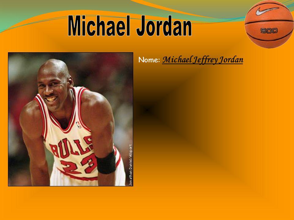Nome: Michael Jeffrey Jordan