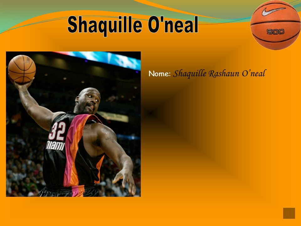 Nome: Shaquille Rashaun O'neal