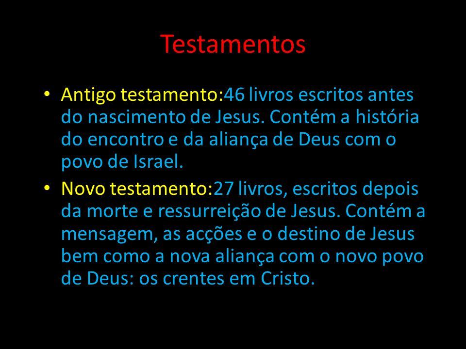 Testamentos Antigo testamento:46 livros escritos antes do nascimento de Jesus.