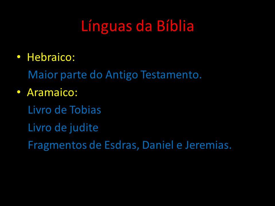 Grego: Livro da Sabedoria 1º e 2º Macabeus Eclesiástico ou Bem Sirá Partes dos livros de Ester e de Daniel.