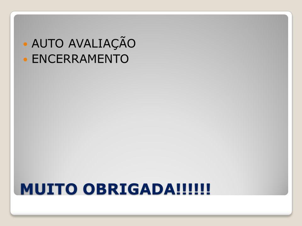 MUITO OBRIGADA!!!!!! AUTO AVALIAÇÃO ENCERRAMENTO