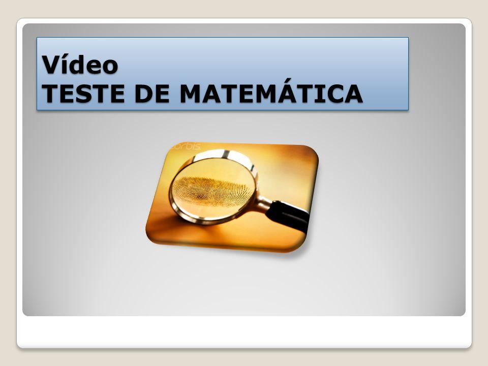 Vídeo TESTE DE MATEMÁTICA