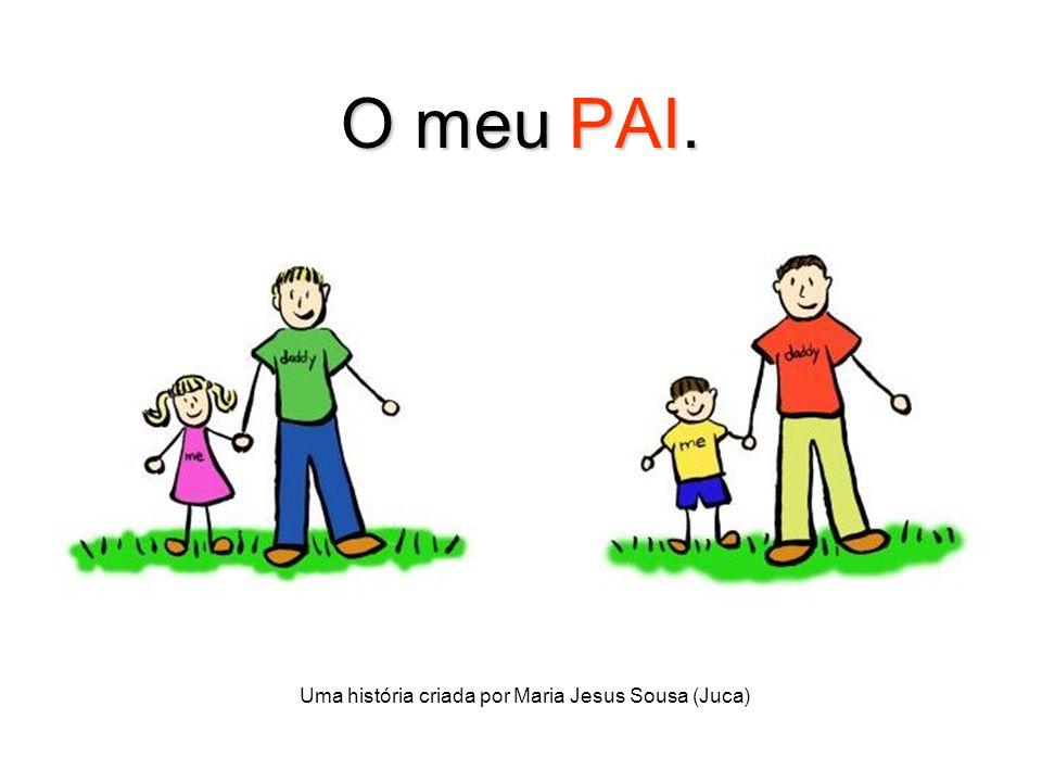 2 Olá, eu sou o Luís e vou contar-vos como é o meu pai…
