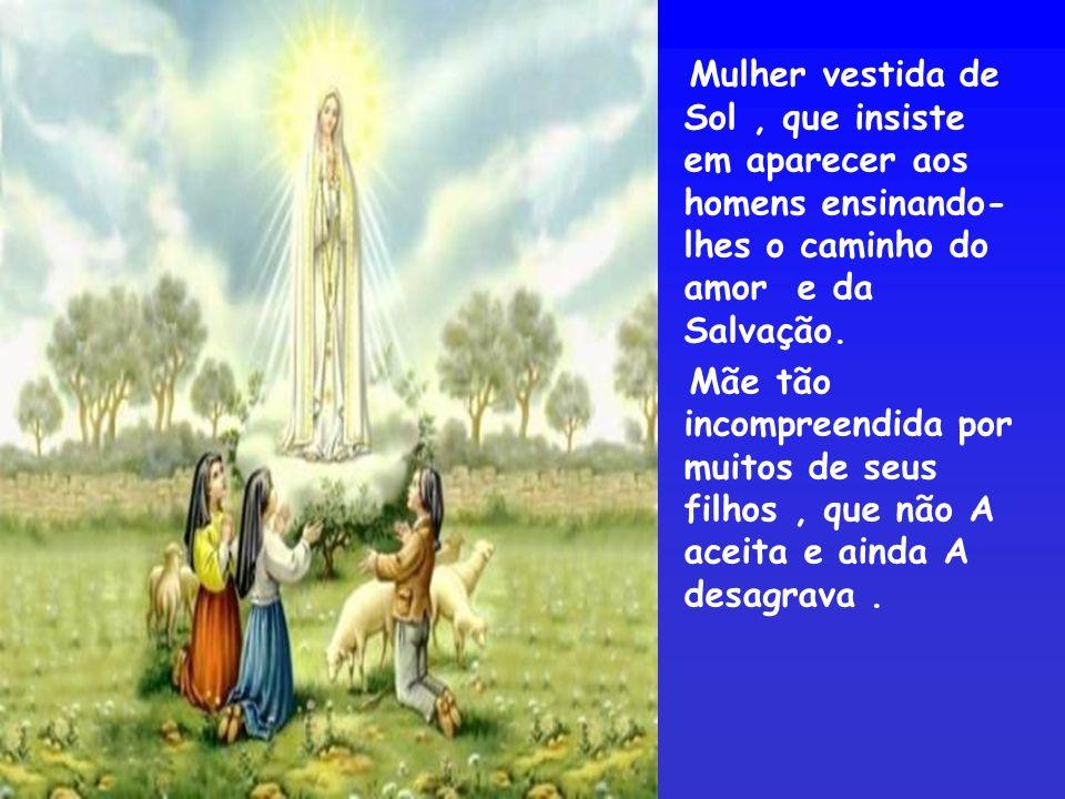 Mãe do Divino Amor, mãe tão amorosa, Virgem poderosa, que ilumina os passos que nos leva a seu Filho Jesus.