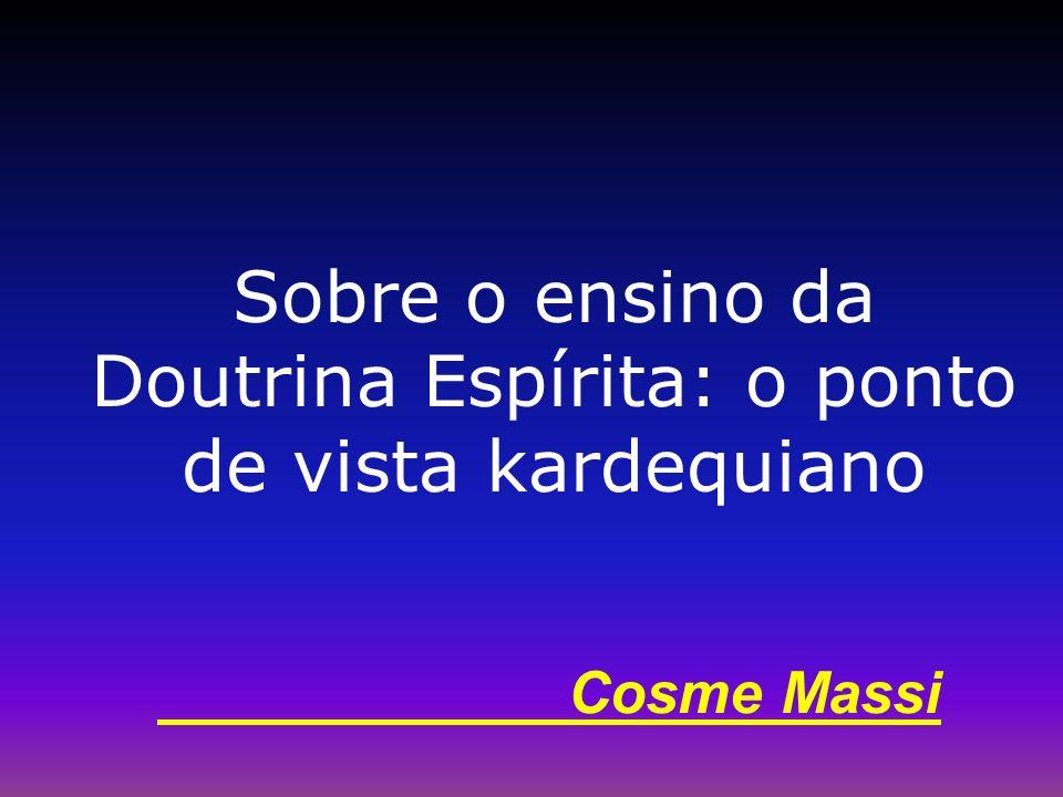 Cosme Massi Sobre o ensino da Doutrina Espírita: o ponto de vista kardequiano