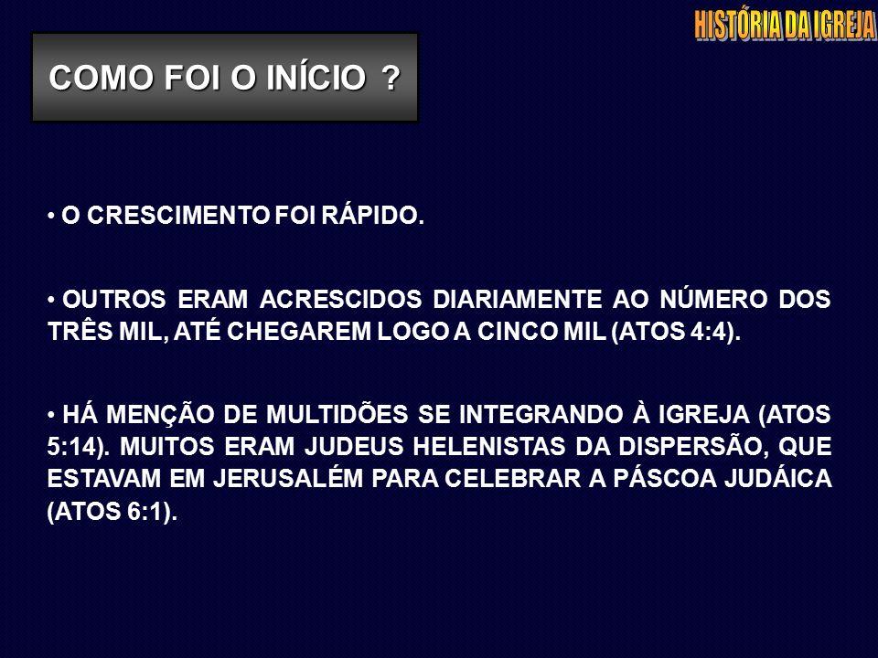 O CRESCIMENTO FOI RÁPIDO.