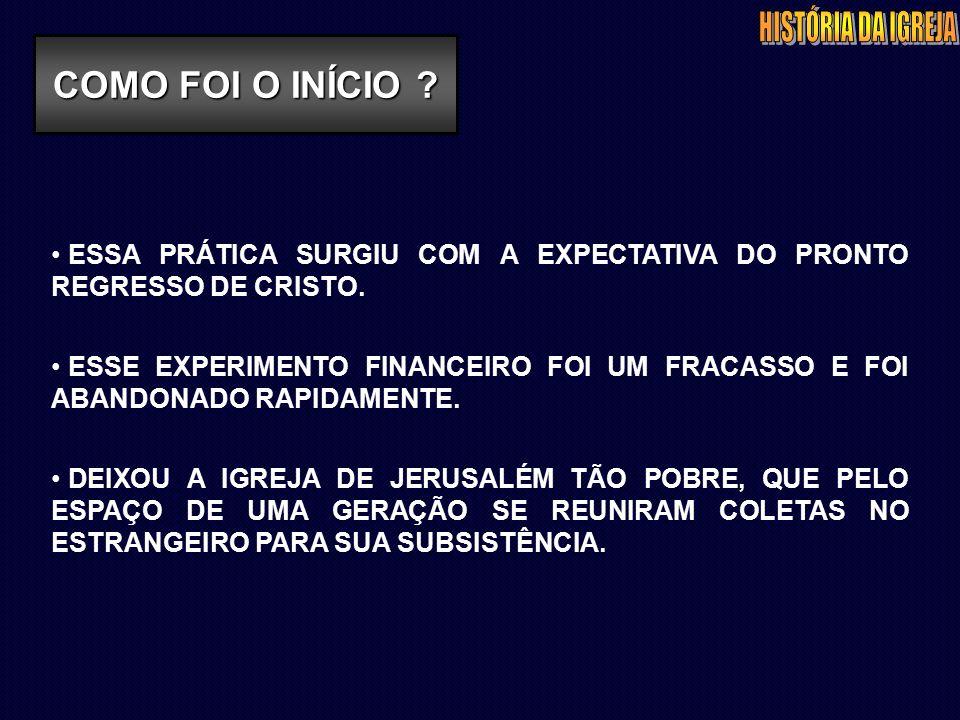 ESSA PRÁTICA SURGIU COM A EXPECTATIVA DO PRONTO REGRESSO DE CRISTO.