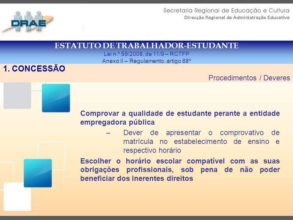 ESTATUTO DE TRABALHADOR-ESTUDANTE Decreto Legislativo Regional nº 6/2008/M, de 25/02 3.