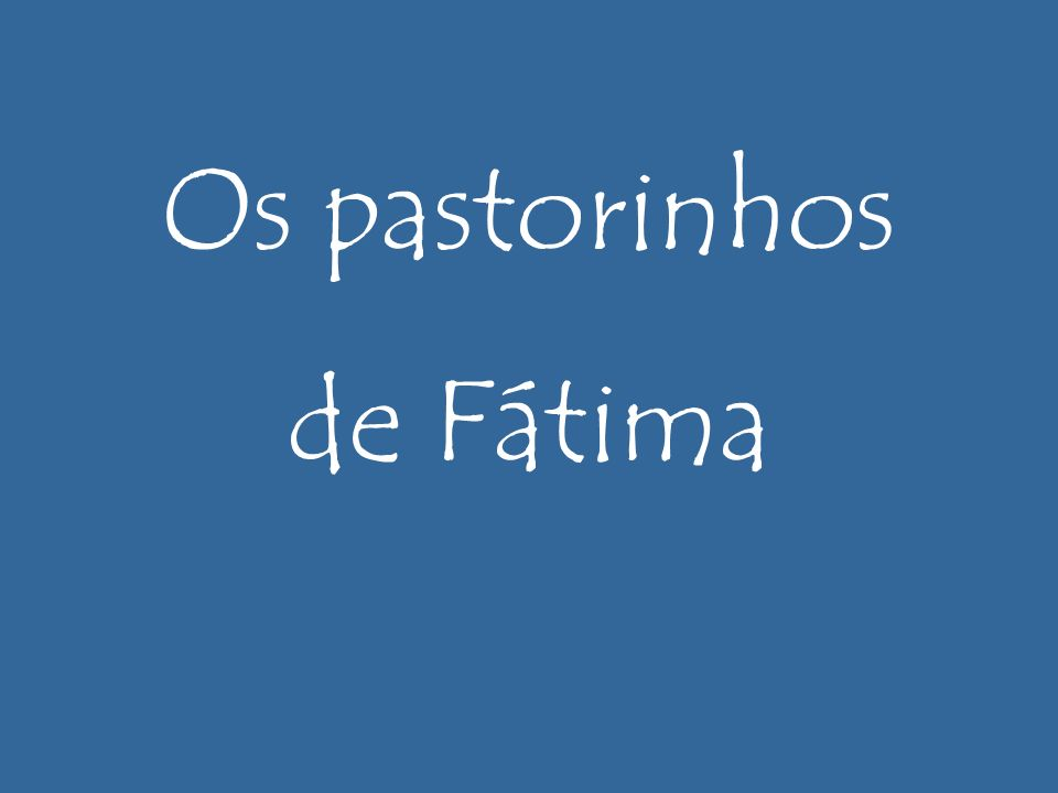 Os pastorinhos de Fátima