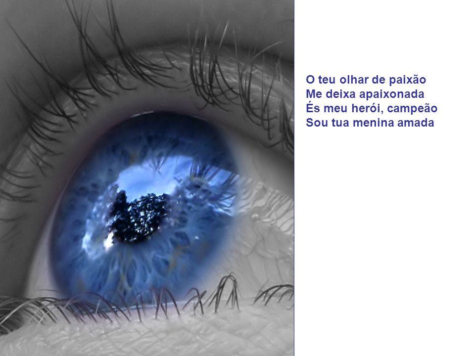 O teu olhar me fascina Atravessa minh´alma É meu viver, minha sina Luz que me acalma