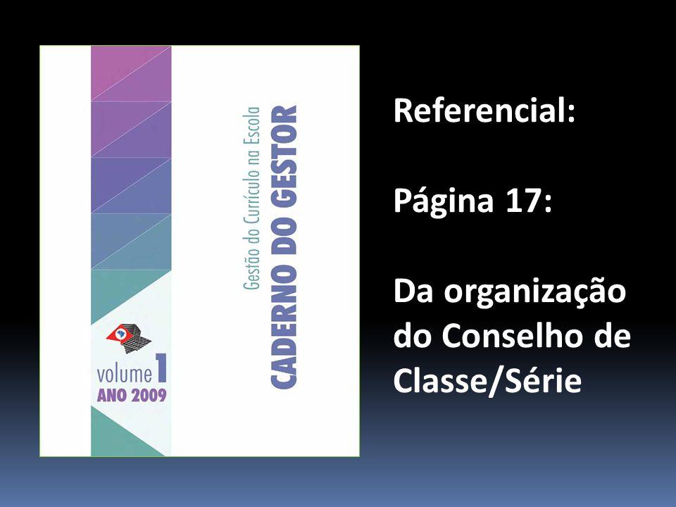 Referencial: Página 17: Da organização do Conselho de Classe/Série