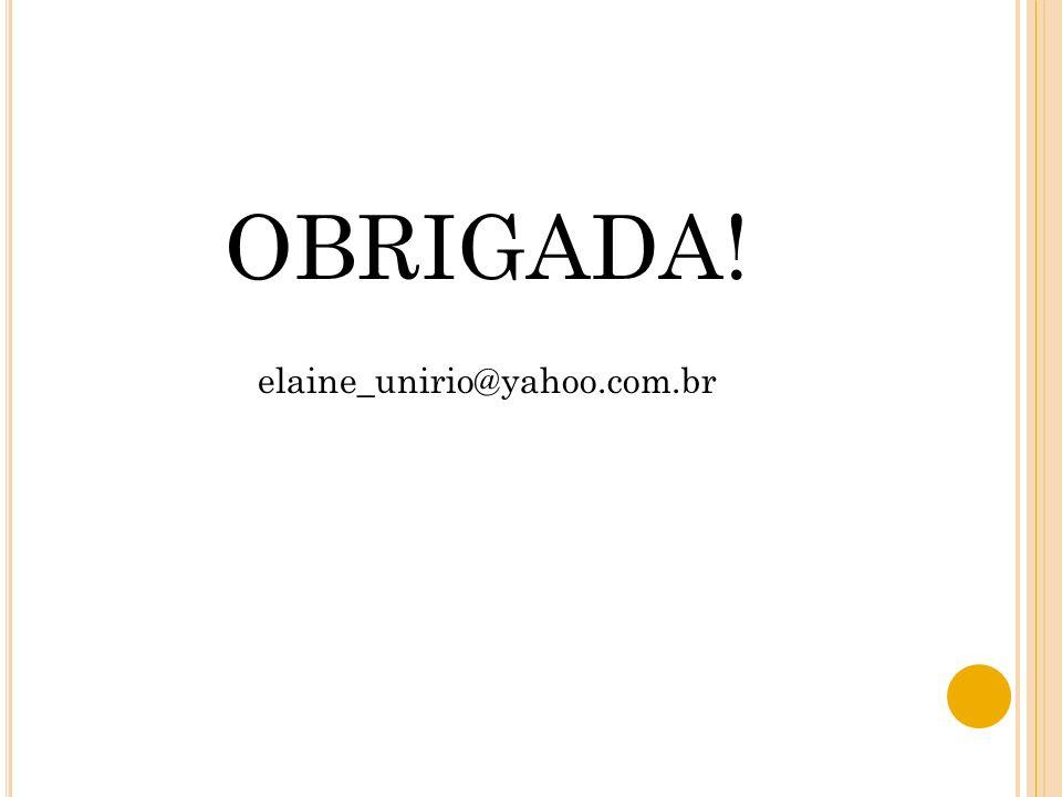 OBRIGADA! elaine_unirio@yahoo.com.br