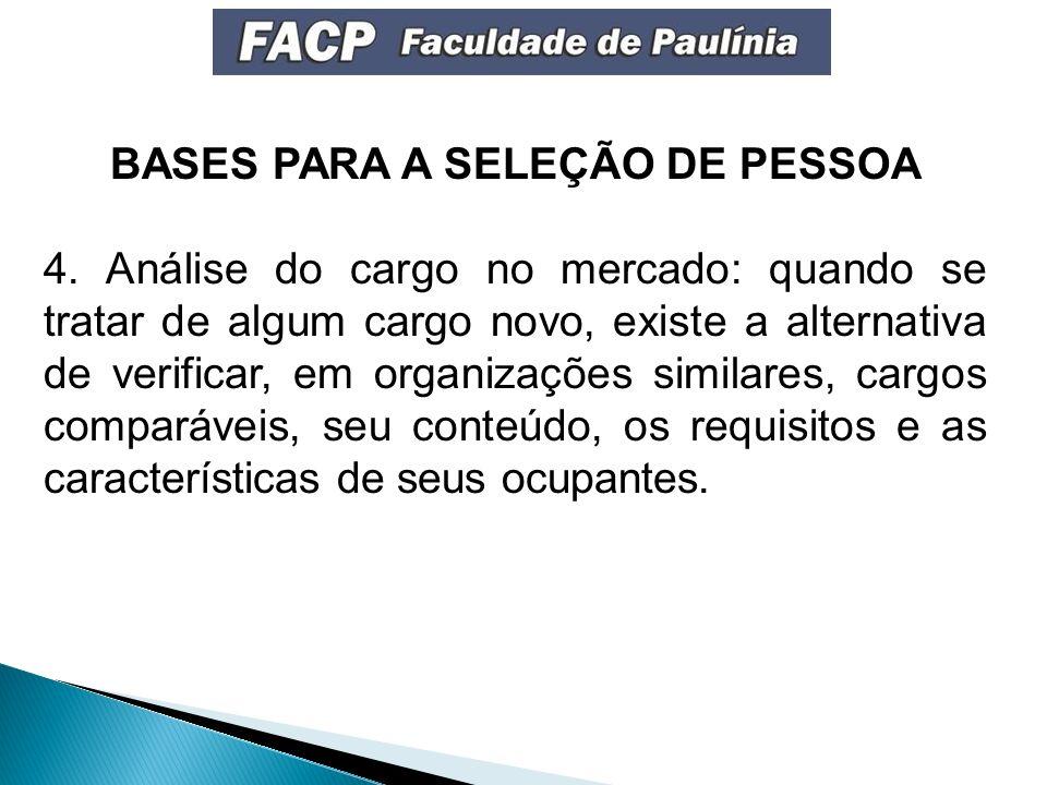 BASES PARA A SELEÇÃO DE PESSOA 4.