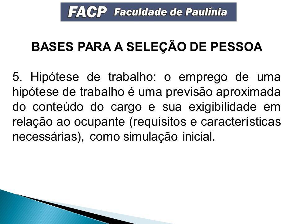 BASES PARA A SELEÇÃO DE PESSOA 5.